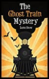 Children's Book: The Ghost Train Mystery: Vampire, Monster, Mysteries, Book for kids ages 9 12