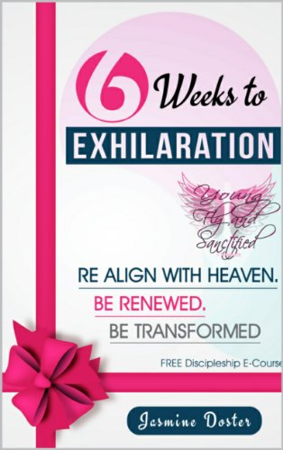 6 Weeks to Exhilaration: Discipleship Course