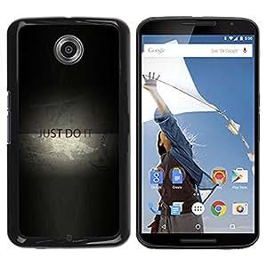 ROKK CASES / Motorola NEXUS 6 / X / Moto X Pro / JUST DO IT MESSAGE / Delgado Negro Plástico caso cubierta Shell Armor Funda Case Cover