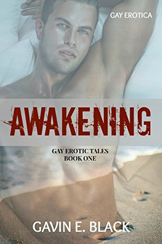 Awakening (Gay Erotic Tales Book 1) (Ebooks Gay Erotic)