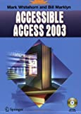 Accessible Access 2003, Whitehorn, Mark and Marklyn, Bill, 1852339497