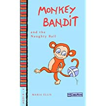 Monkey Bandit and the Naughty Ball: (Kids Book on Discipline and Rules) (Monkey Bandit Funny Children's Books for Babies and Toddlers Ages 0 - 4)