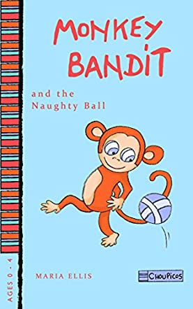 Monkey Bandit and the Naughty Ball