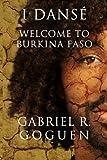 I Dansé: Welcome to Burkina Faso