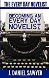 img - for Becoming an Every Day Novelist (The Every Day Novelist) (Volume 1) book / textbook / text book