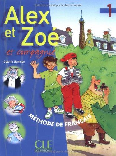 Alex et Zoe et Compagnie Livre de L'eleve 1 (French Edition)