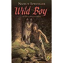 Wild Boy: A Tale of Rowan Hood (Rowan Hood (Paperback))