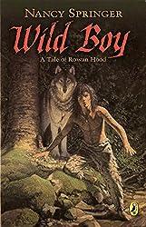 Wild Boy: A Tale of Rowan Hood