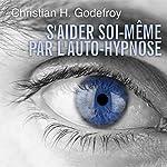 S'aider soi-même par l'auto-hypnose | Christian H. Godefroy