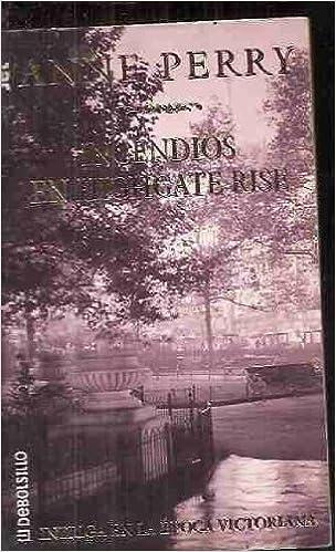 Incendios En Highgate Rise (Spanish Edition): Anne Perry: 9788401013836: Amazon.com: Books
