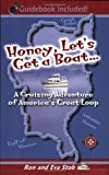 Honey, Let's Get a Boat. A Cruising Adventure of America's Great Loop