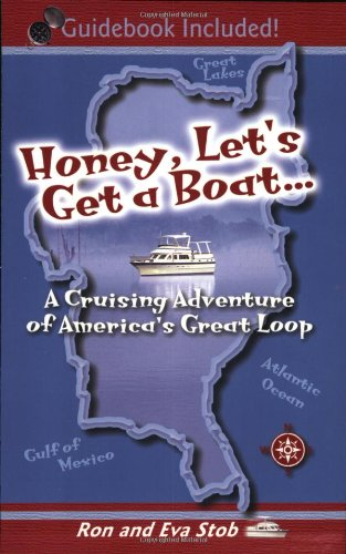 Honey, Let's Get a Boat... A Cruising Adventure of America's Great Loop by Raven Cove Publishing