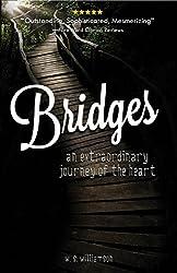 Bridges: An extraordinary journey of the heart