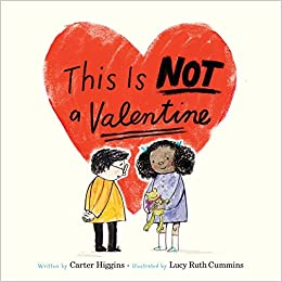 This Is Not A Valentine: Carter Higgins, Lucy Ruth Cummins: 9781452153742:  Amazon.com: Books