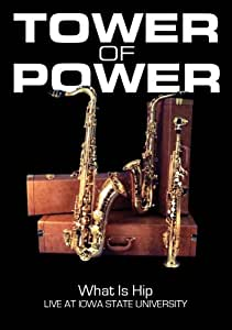 TOWER OF POWER - WHAT IS HIP: LIVE AT IOWA STATE UNIVERSI