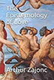 img - for The Epistemology of Love book / textbook / text book