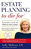 3rd EDITION - Estate Planning to Die For, Mulhern, Sally and Mulhern, Patrick, 0977912914