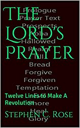 The Lord's Prayer: Twelve Lines to Make A Revolution