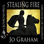 Stealing Fire | Jo Graham