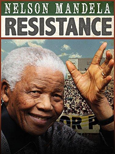 Nelson Mandela: Resistance