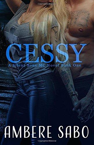 Cessy: A Silent Sons MC Novel Book One (Volume 1) pdf epub