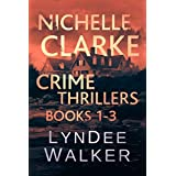 Nichelle Clarke Crime Thrillers, Books 1-3: Front Page Fatality / Buried Leads / Small Town Spin