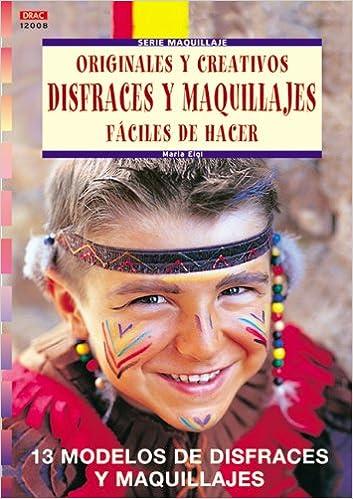 Serie Maquillaje nº 8. ORIGINALES Y CREATIVOS DISFRACES Y ...