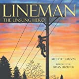 By Michelle Larson Lineman, The Unsung Hero [Paperback]