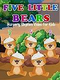Five Little Bears - Nursery Rhymes Video for Kids