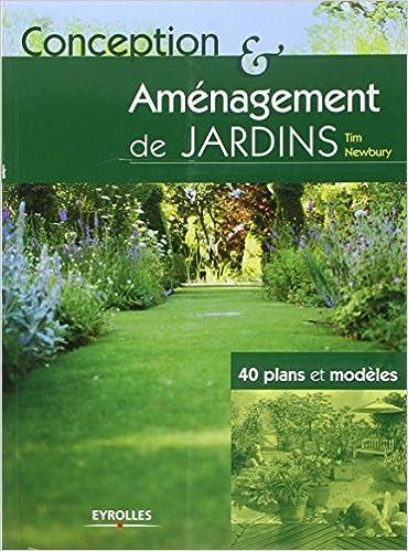 Amazonfr Conception Et Aménagement De Jardins 40 Plans Et