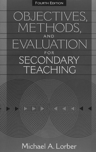 Objectives, Methods, and Evaluation for Secondary Teaching (4th Edition)