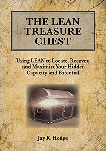The Lean Treasure Chest: Using Lean to Locate, Recover, and Maximize Your Hidden Capacity and Potential Image