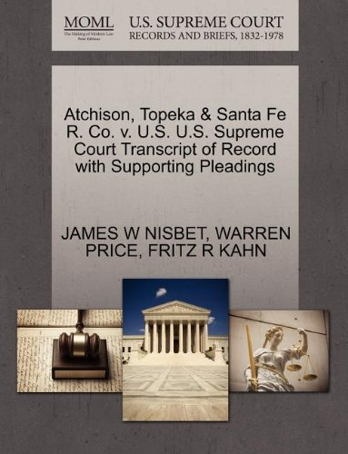 Atchison, Topeka & Santa Fe R. Co. v. U.S. U.S. Supreme Court Transcript of Record with Supporting Pleadings