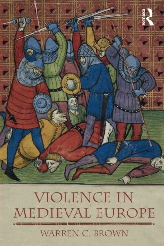 Violence in Medieval Europe (The Medieval World) (Best Medieval Castles In Europe)
