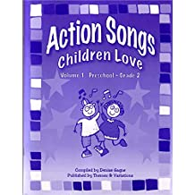 Action Songs Children Love Volume 1