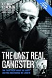 The Last Real Gangster: The Final Truth About the Krays and the Underground World We Lived in