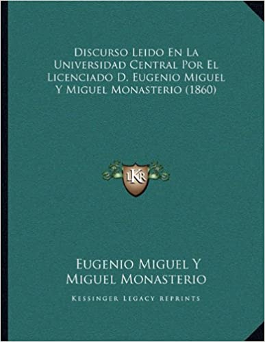 Descarga gratuita de ebook Discurso Leido En La Universidad Central Por El Licenciado D. Eugenio Miguel y Miguel Monasterio (1860) PDF PDB CHM 1167994760