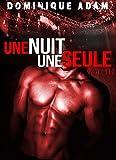 Une Nuit, Une Seule (Vol. 3): (Une Histoire Adulte M/M,  Entre Hommes, MM) (French Edition) Livre Pdf/ePub eBook