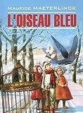 L Oiseau Bleu Sinyaya ptitsa Kniga dlya chteniya na frantsuzskom yazyke In Russian