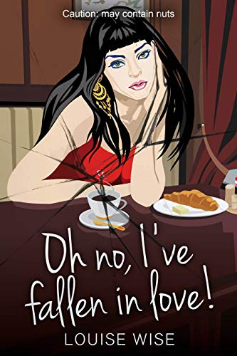 Book: Oh no, I've Fallen in Love! Warning: contains nuts. by Louise Wise
