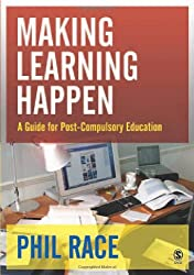 Making Learning Happen: A Guide for Post-Compulsory Education