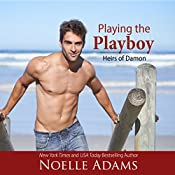 Playing the Playboy: Heirs of Damon, Volume 2 | Noelle Adams