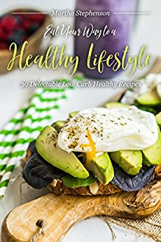 Eat Your Way Healthy Lifestyle ebook