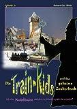 Die Train-Kids und das Geheime Zauberbuch, Robert Chr. Klein, 384821606X