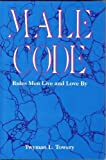 img - for Male Code: Rules Men Live and Love by by Twyman L. Towery (1992-11-01) book / textbook / text book