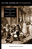 In the Hands of Strangers: Readings on Foreign and Domestic Slave Trading and the Crisis of the Union, Robert Edgar Conrad, 0271023430