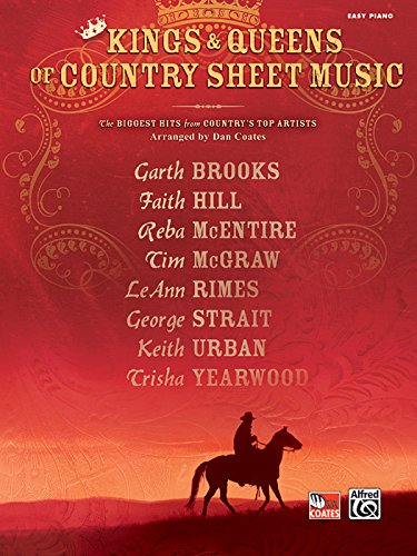Kings & Queens of Country Sheet Music: The Biggest Hits from Country's Top Artists (Easy Piano)