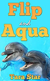 Flip and Aqua (Childrens Marine Life #2)