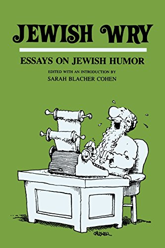 Jewish Wry: Essays on Jewish Humor (Humor in Life and Letters Series)