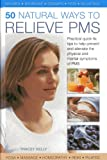 50 Natural Ways to Relieve PMS, Tracey Kelly, 0754827364